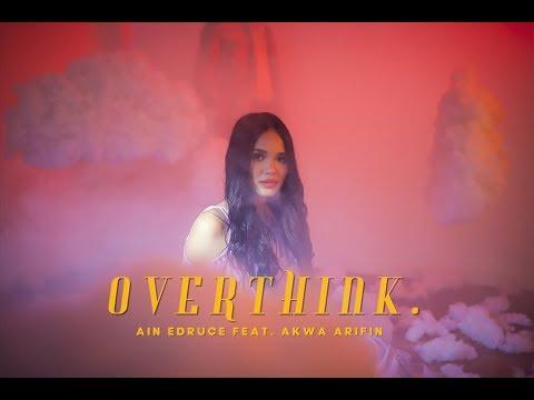 [MV] AIN EDRUCE - overthink. (Feat. Akwa Arifin)