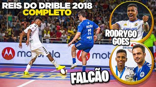 REIS DO DRIBLE - 16/12/2018 - (COMPLETO HD) Falcão, Nenê e Ginga Street