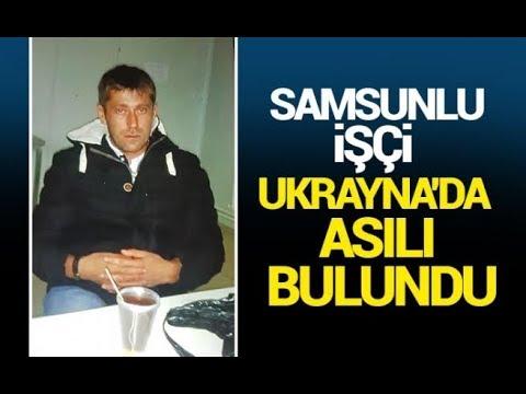 Samsunlu işçi Ukrayna'da asılı bulundu