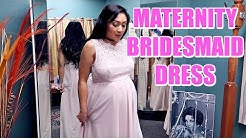 MATERNITY BRIDESMAID DRESS!