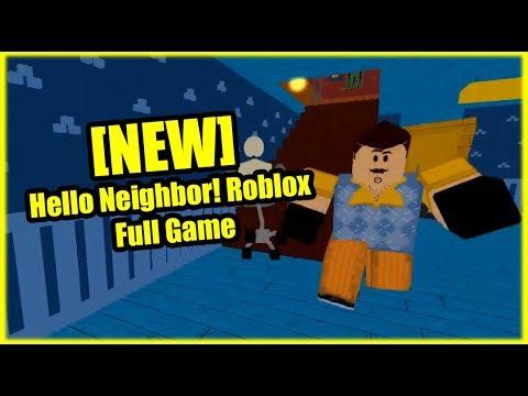 New Hello Neighbor Roblox Full Game Youtube
