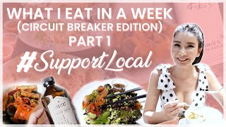 WHAT I EAT IN A WEEK (CIRCUIT BREAKER EDITION) PART 1 | JAMIE CHUA