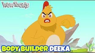 Eena Meena Deeka | Body Builder Deeka Gags - 04 | Funny Cartoons for Kids | Wow Toons