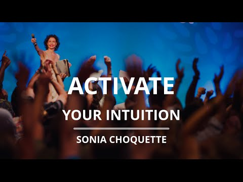 4 Things You Can Do To Activate Your Intuition | Sonia Choquette