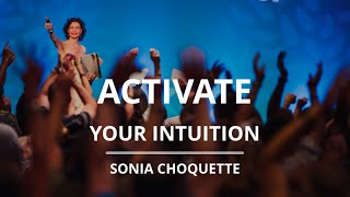 4 Things You Can Do to Activate Your Intuition  - Sonia Choquette