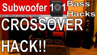 Bass Hacks: The Crossover Hack (Subwoofer Optimization Series)