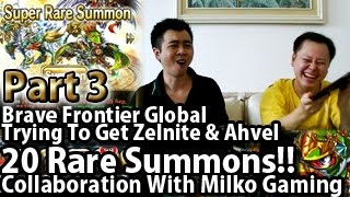Brave Frontier Global Trying To Get Zelnite 20 Rare Summons Part3! Collaboration with Milko Gaming