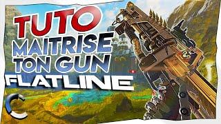 TUTO APEX LEGENDS // Maîtrise ton GUN : LA FLATLINE