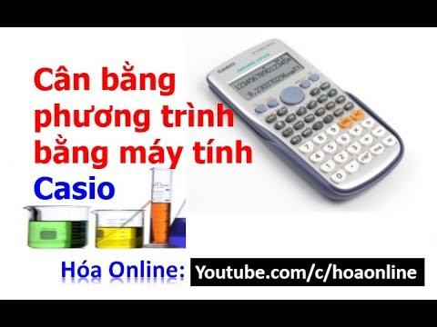 Cân Bằng Phương Trình Phản ứng Bằng Máy Tính Casio - Hóa Học 8