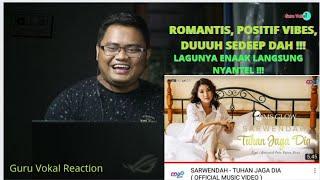 GURU VOKAL REACT : SARWENDAH - TUHAN JAGA DIA (MV) | INI ENAKNYA NYANTEL BANGET ! SYAHDUUU NO DEBAT