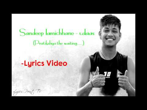 Sandeep Lamichhane - Udaas(Lyrics)