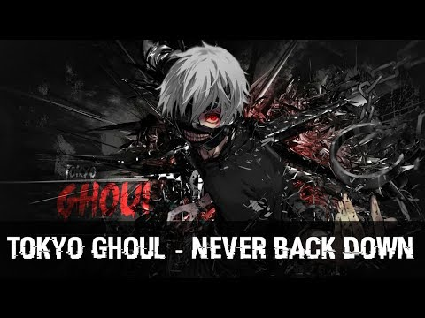 [AMV ᴴᴰ] Tokyo Ghoul - Never Back Down