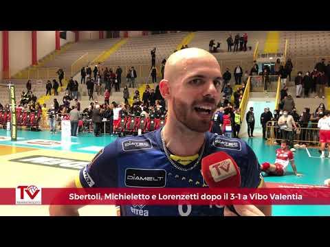 Sbertoli, Michieletto e Lorenzetti dopo Vibo Valentia-Trento 1-3