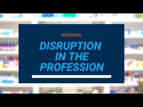 Disruption in the Pharmacy Profession Live Webinar Recording (April 18, 2018)