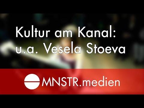Kultur am Kanal #3 - u.a. Vesela Stoeva