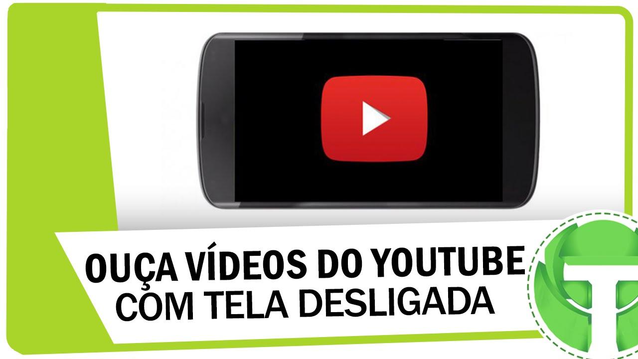 Como Ouvir Músicas Do Youtube Com A Tela Desligada Youtube