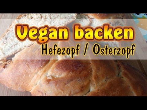 rezept veganer hefezopf osterzopf mit f llung ohne soja vegan backen youtube. Black Bedroom Furniture Sets. Home Design Ideas