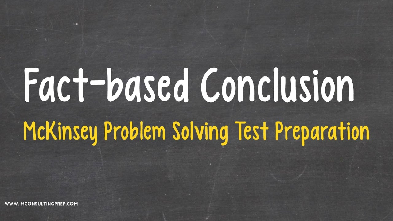 Fact-based Conclusion - Management Consulting Prep
