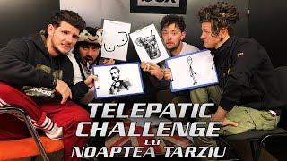 TELEPATIC CHALLENGE cu NOAPTEA TARZIU