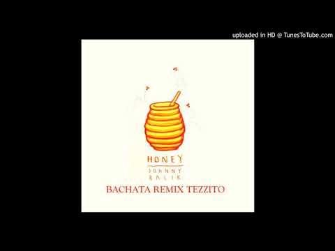 Johnny Balik - Honey (Bachata Remix Tezzito)