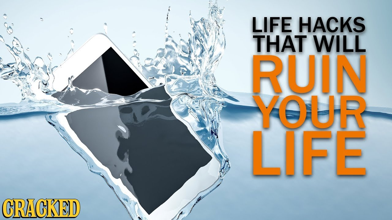 4 Life Hacks that Will Ruin Your Life