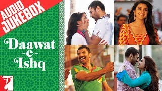 Daawat-e-Ishq Audio Jukebox | Full Songs | Aditya Roy Kapoor | Parineeti Chopra