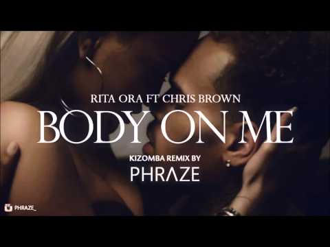 Rita Ora - Body On Me ft. Chris Brown (Kizomba Remix by Phraze)