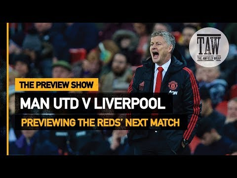 Manchester United v Liverpool   The Preview Show