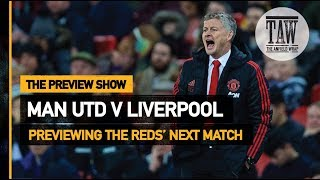 Manchester United v Liverpool | The Preview Show