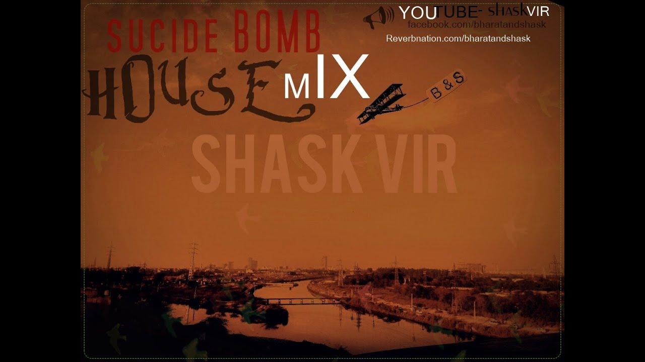 Sucide bomb house music shask vir latest house music for Latest house music