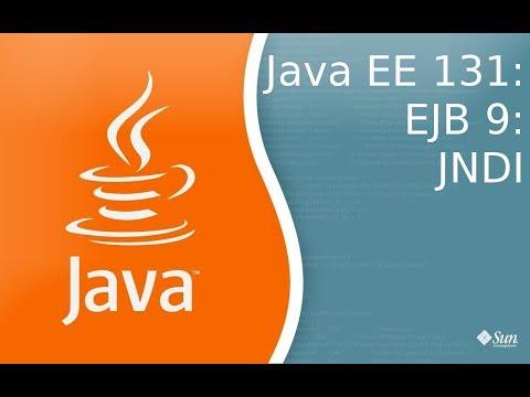 Java EE 131: EJB 9: JNDI