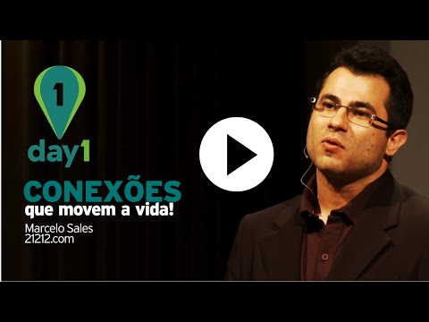 Day1 | As conexões que movem a vida - Marcelo Sales [21212]