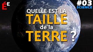 Quelle est la Taille de la Terre ? - #03 Science