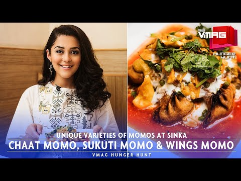 Ever heard of Chaat Momos? How about Wings Momos? Try unique varieties of momo at Sinka