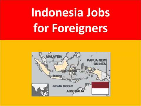 Indonesia Jobs for Foreigners