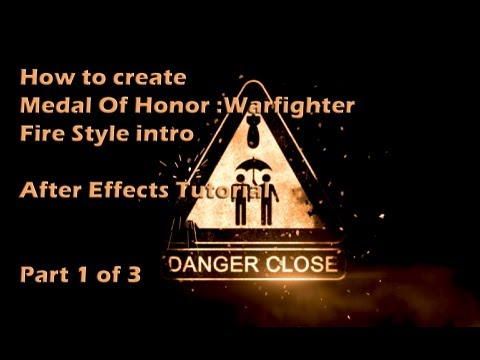 How to Make MOH:W Fire Style Animation - AfterEffects Tutorial 1/3 w/Project File