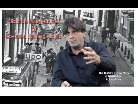 Golden Hasjperiod & Cocaïne Killing Fields The History of The Mafia in Amsterdam Part two.