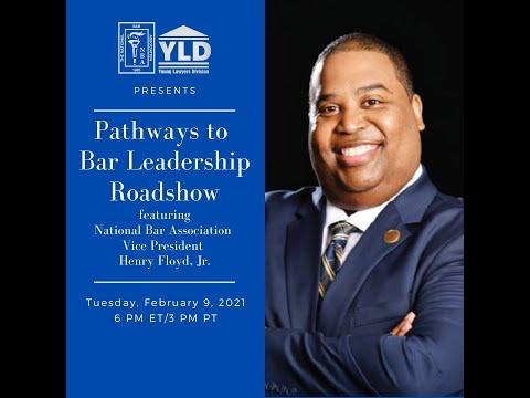 Pathways to Bar Leadership Roadshow featuring NBA VP Henry Floyd, Jr.