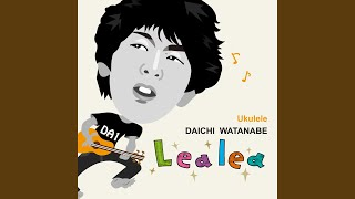 Provided to YouTube by TuneCore Japan Pua ‒花‒ · DAICHI WATANABE Lealea ℗ 2013 Clever Sea Records Released on: 2013-07-31 Composer: DAICHI ...