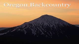 Oregon Backcountry feat. Lucas Wachs