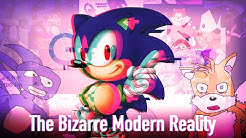 The Bizarre Modern Reality of Sonic the Hedgehog (New Edit)