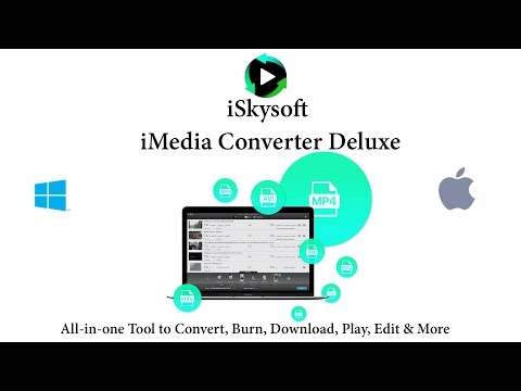 Convert Any Video Formats Easily without Losing Quality – iSkysoft iMedia Converter Deluxe