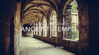 1 hour of fantasy ambient - Ancient Temple ambience
