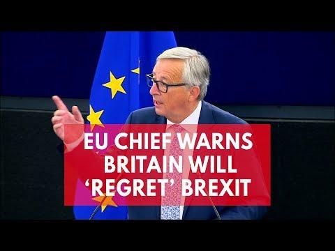 EU chief Jean-Claude Juncker warns UK will 'regret' Brexit