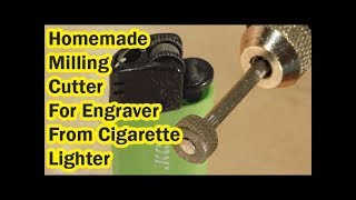 Homemade Milling Cutter  For Engraver From Cigarette Lighter