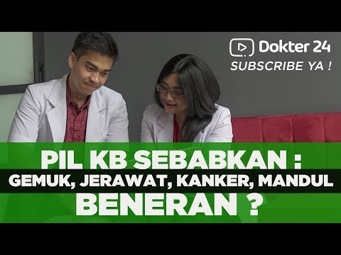 Dokter 24 - PIL KB Bikin Gemuk, Jerawatan, Mandul, Kanker ? Apa Benar ?