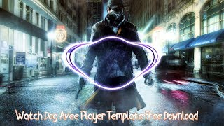 New Avee Player Template Download Watch Dog