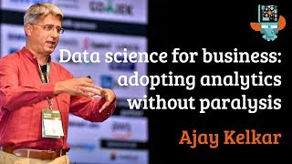 Data science for business: adopting analytics without paralysis