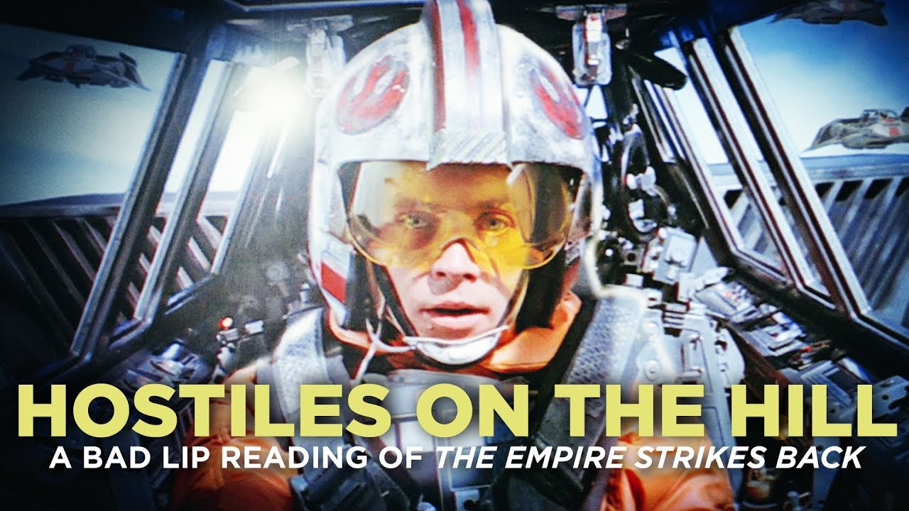 HOSTILES ON THE HILL      A Bad Lip Reading of The Empire Strikes Back      HOSTILES ON THE HILL      A Bad Lip Reading of The Empire Strikes Back