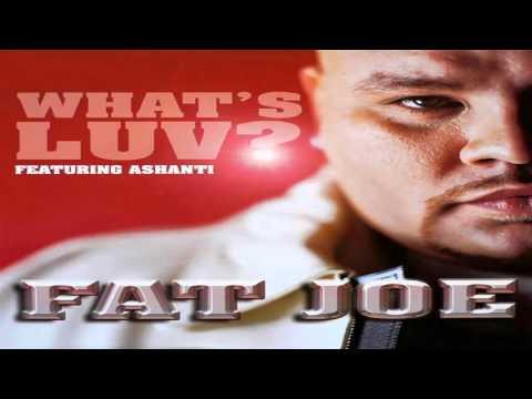 Fat Joe  Whats luv ft Ashanti